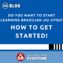 Do You Want To Start Learning Brazilian Jiu-Jitsu? How To Get Started!